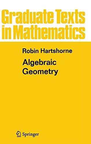 Algebraic Geometry (Graduate Texts in Mathematics, 52)
