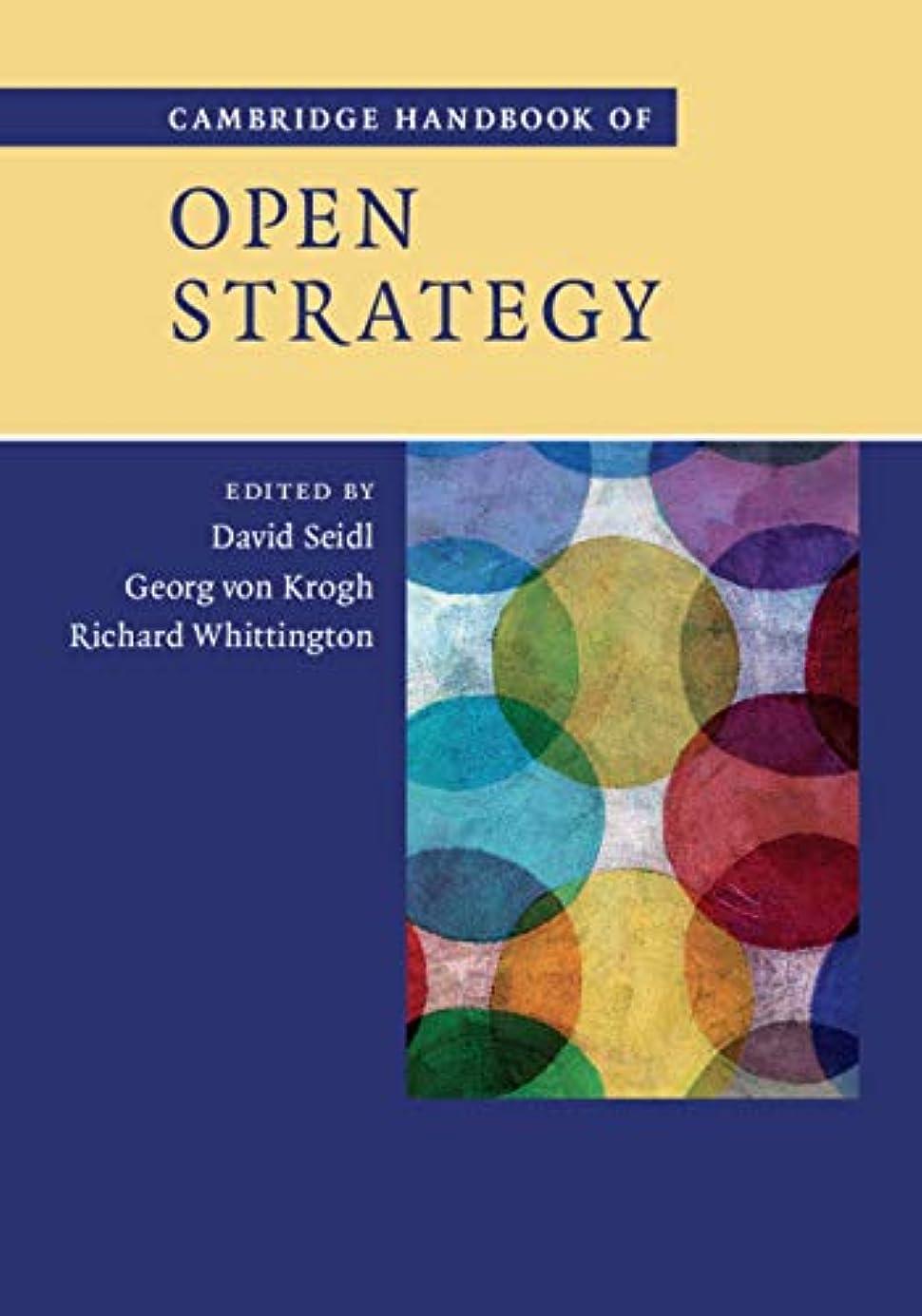 測る大胆不敵自分Cambridge Handbook of Open Strategy (English Edition)