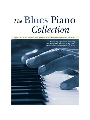The Blues Piano Collection Pour piano