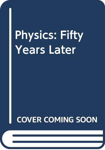 Physics: Fifty Years Later