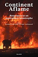 Continent Aflame: Responses to an Australian Catastrophe