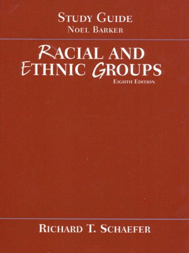 Study Guide to accompany Racial and Ethnic Groups, 8th Edition