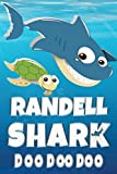 Randell: Randell Shark Doo Doo Doo Notebook Journal For Drawing or Sketching Writing Taking Notes, Custom Gift With The Boys Name Randell