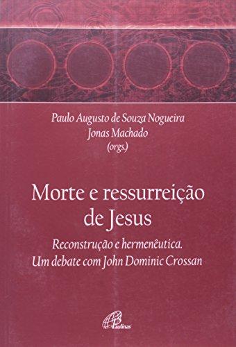 A Morte e a Ressurreição de Jesus