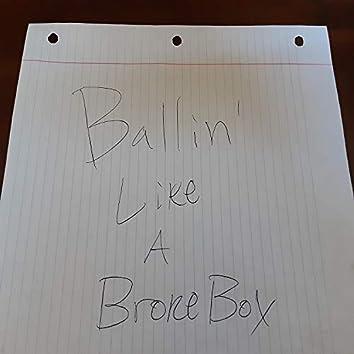 Ballin' Like A Broke Boy