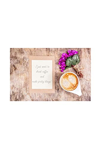 I just want to drink coffee and make pretty things!: Craft Quote Notebook/Journal/Diary (6 x 9) 120 Lined pages