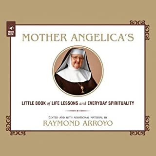 Mother Angelica's Little Book of Life Lessons and Everyday Spirituality audiobook cover art