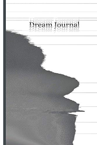 Dream Journal: Log and Interpret Your Dreams: A Lined Dream Notebook For Interpreting Your Dreams: 120 Lined Pages, great gift for Women, Men, Teens and Kids