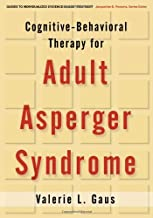 Cognitive-Behavioral Therapy for Adult Asperger Syndrome (Guides to Individualized Evidence-based Treatment) by Valerie L. Gaus (2007-09-17)