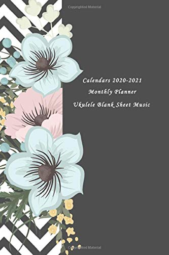 Calendars 2020-2021 Monthly Planner Ukulele Blank Sheet Music: Two Years Plan Organizer Diary + Password List + Habit Tracker with Ukulele Tab Music ... Notebook Journal : Hand drawing Floral Theme