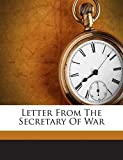 Letter From The Secretary Of War