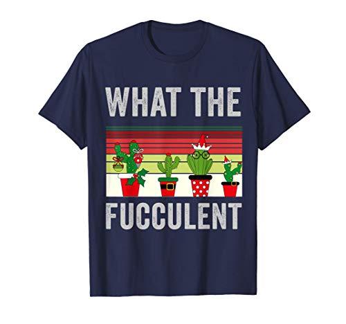 Was der Fucculente Kaktus Xmas Sukkulenten gärtnert T-Shirt