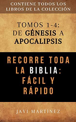 Recorre toda la Biblia fácil y rápido: De GÉNESIS a APOCALIPSIS