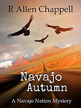 Navajo Autumn: A Navajo Nation Mystery by [R. Allen Chappell]
