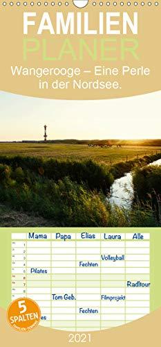 Wangerooge – Eine Perle in der Nordsee. - Familienplaner hoch (Wandkalender 2021, 21 cm x 45 cm, hoch)