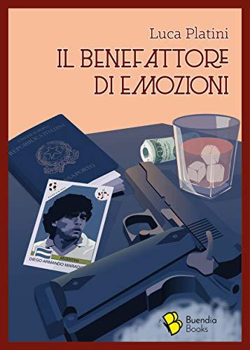 Il Benefattore di Emozioni (Barrique Vol. 14) di [Luca Platini, Barbara Ferrarese, Beatrice Cordara]