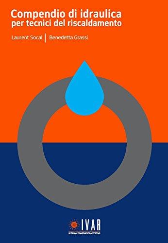 Compendio di idraulica per tecnici del riscaldamento. Ediz. per la scuola