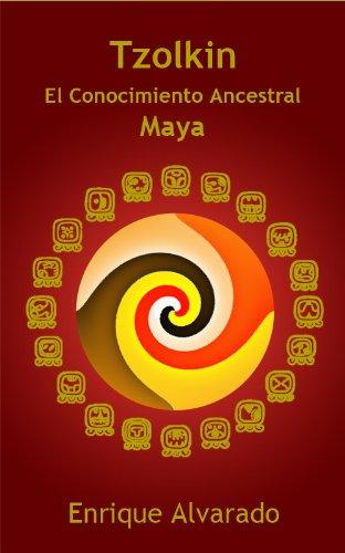 Tzolkin: El Conocimiento Ancestral Maya