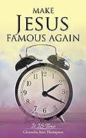 Make Jesus Famous Again