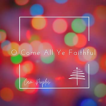 O Come All Ye Faithful (Acoustic Version)