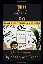 Think Speak Do: 52 Weeks of Personal Growth