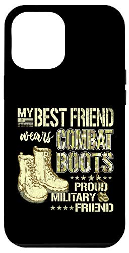 iPhone 12 Pro Max My Best Friend Wears Combat Boots Proud Military Friend Gift Case