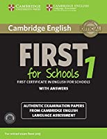 Cambridge English First for Schools 1 for updated exam. Student's Book with answers and downloadable audio: Student's Book with answers and downloadable audio