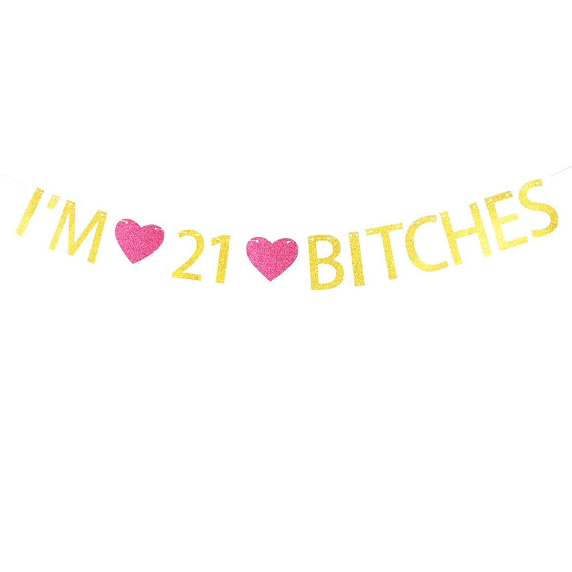 I'm 21 Bitches Banner Gold Glitter Letters with Rose Madder Heart Sign for 21st Birthday Party Decorations Gold Banner Pertlife