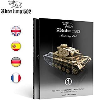 Abteilung502 - # ABT602 - Mastering Oils 1, Oil Painting Techniques On Afv'S - Model Kit Magazine - English