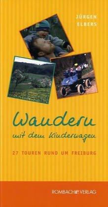 Wandern mit dem Kinderwagen: 27 Touren rund um Freiburg