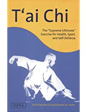 """T'ai Chi: The """"Supreme Ultimate"""" Exercise for Health, Sport, and Self-Defense (English Edition)"""