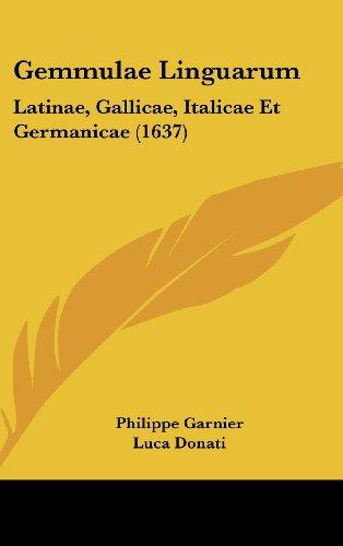Gemmulae Linguarum: Latinae, Gallicae, Italicae Et Germanicae (1637)