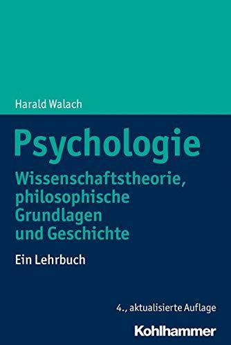 Psychologie: Wissenschaftstheorie, philosophische Grundlagen und Geschichte. Ein Lehrbuch