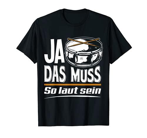 Ja Das Muss So Laut - Schlagzeug Trommel Geschenk T-Shirt