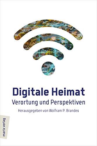 Digitale Heimat: Verortung und Perspektiven