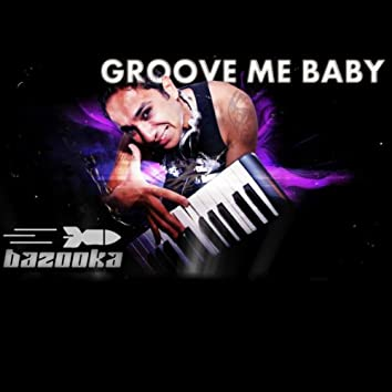 Groove Me Baby