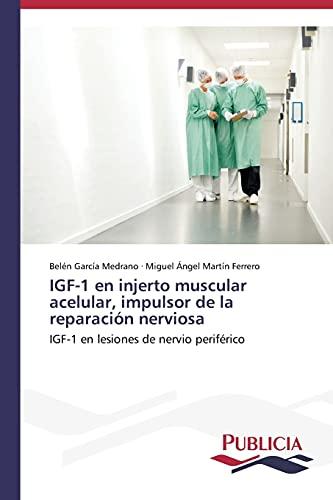 IGF-1 en injerto muscular acelular, impulsor de la reparación nerviosa: IGF-1 en lesiones de nervio periférico