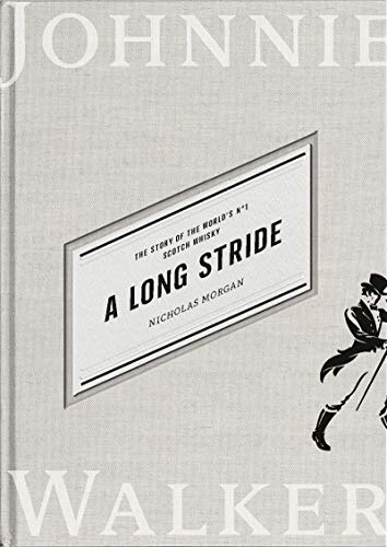 A Long Stride: The Story of the World's No. 1 Scotch Whisky (English Edition)