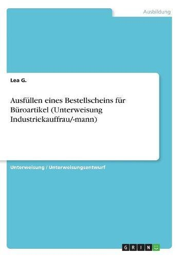Ausfüllen eines Bestellscheins für Büroartikel (Unterweisung Industriekauffrau/-mann)