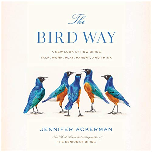 The Bird Way Audiobook By Jennifer Ackerman cover art