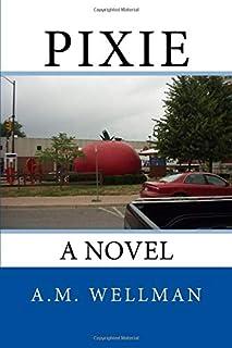 Pixie: A Novel