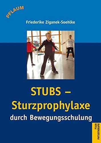 STUBS - Sturzprophylaxe durch Bewegungsschulung: Mehr Bewegungssicherheit im Alltag
