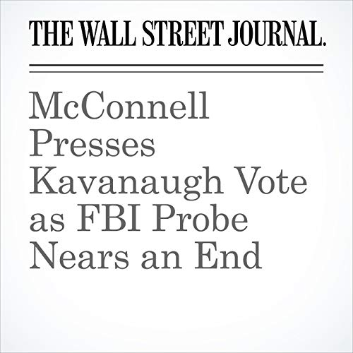 McConnell Presses Kavanaugh Vote as FBI Probe Nears an End copertina