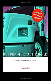 RUBBER MEETS THE ROAD The 25th Anniversary Edition: The soundman for Bloodgood & Barren Cross speaks out!