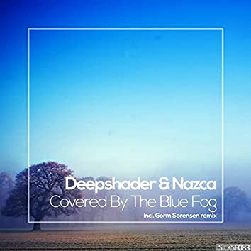 Covered by the Blue Fog