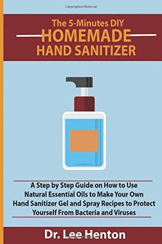 The 5 Minutes DIY Homemade Hand Sanitizer: A Step by Step...