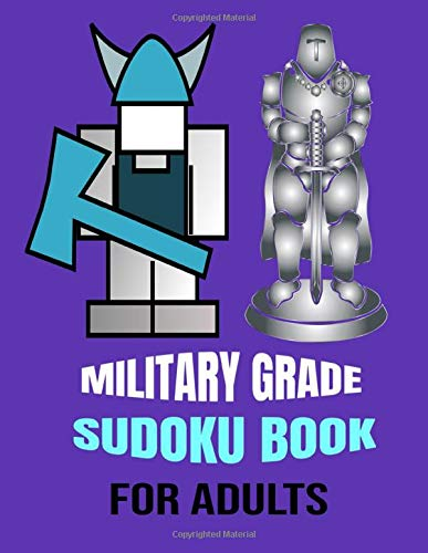 MILITARY GRADE SUDOKU BOOK FOR ADULTS: Extremely Challenging 16 x 16 Sudoku Puzzles Adults Need for Laser Focus, Stress Relief and Enhanced Memory and Upgraded Thinking Skills (Sudoku Puzzles Book)