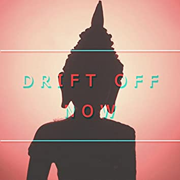 Drift Off Now - New Age Culture to Help You Sleep and Ease Pain