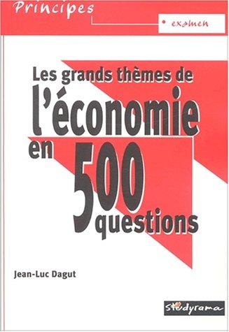 Les grands themes de l'économie en 500 questions (Principes)