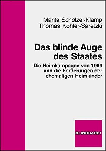 Das blinde Auge des Staates: Die Heimkampagne von 1969 und die Forderungen der ehemaligen Heimkinder
